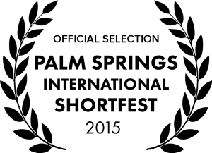 Palm Springs International Shortfest Selection 2015